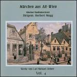 Carl Michael Ziehrer: MSrchen aus Alt-Wien
