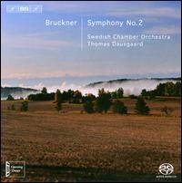 Bruckner: Symphony No. 2 - Swedish Chamber Orchestra; Thomas Dausgaard (conductor)