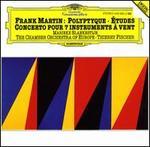 Frank Martin: Polyptyque; �tudes; Concerto pour 7 instruments � vent