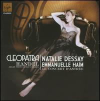 Handel: Cleopatra Arias - Le Concert d'Astr�e; Natalie Dessay (soprano); Sonia Prina (contralto); Stephen Wallace (counter tenor)
