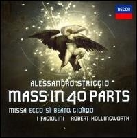 Alessandro Striggio: Mass in 40 Parts - Clare Wilkinson (alto); David Miller (lute); Erin Headley (lironi); Lynda Sayce (lute); Matthew Long (tenor);...
