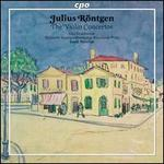 Julius R�ntgen: The Violin Concertos