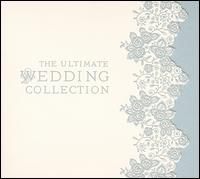 Ultimate Wedding Collection [EMI Classics] - Alfie Boe (tenor); Barbara Hendricks (soprano); David Reichenberg (oboe); Erik Lundkvist (organ); Frederic Bayco (organ);...