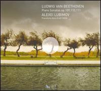 Beethoven: Piano Sonatas Opp. 109-111 - Alexei Lubimov (piano)