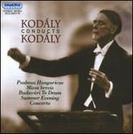 Kodaly Conducts Kodaly (2cd)