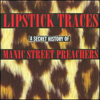 Lipstick Traces: Secret History of Manic - Manic Street Preachers