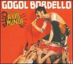 Live from Axis Mundi - Gogol Bordello