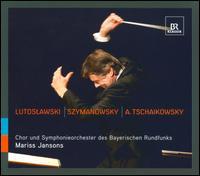 Mariss Jansons conducts Lutoslawski, Szymanowsky & Tchaikovsky - Andreas R�hn (violin); Nimrod Guez (viola); Rafal Bartminski (tenor); Bavarian Radio Chorus (choir, chorus);...