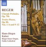 Max Reger: Chorale Preludes; Twelve Pieces Nos. 1-6 and 9-12