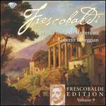 Frescobaldi Edition, Vol. 9: Il primo libro di Recercari