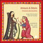 Amours & DTsirs: Chansons des trouveres
