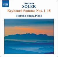 Antonio Soler: Keyboard Sonatas Nos. 1-15 - Martina Filjak (piano)