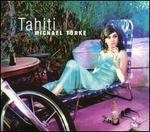Michael Torke: Tahiti
