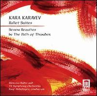 Kara Karayev: Ballet Suites - Moscow Radio & Television Symphony Orchestra; Rauf Abdullayev (conductor)