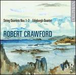 Robert Crawford: String Quartets 1-3