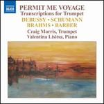 Permit Me Voyage: Transcriptions for Trumpet
