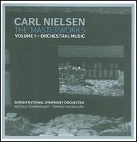 Carl Nielsen: The Masterworks, Vol. 1 - Orchestral Music - Christian Utke Schioler (tympani [timpani]); Inger Dam-Jensen (soprano); Niels Thomsen (clarinet); Poul Elming (tenor);...