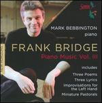 Frank Bridge: Piano Music, Vol. 3
