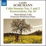 Camillo Schumann: Cello Sonatas Nos. 1 and 2; Konzertstncke, Op. 20