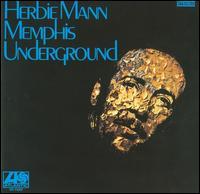 Memphis Underground - Herbie Mann