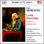 Paul Moravec: Useful Knowledge; Vita Brevis; Characteristics
