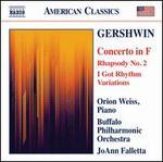 Gershwin: Concerto in F; Rhapsody No. 2; I Got Rhythm Variations