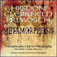 Metamorphosis - Sanford Sylvan (baritone); Mendelssohn Club of Philadelphia (choir, chorus); Philadelphia Chamber Orchestra;...