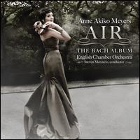 Air: The Bach Album - Anne Akiko Meyers (violin); English Chamber Orchestra; Steven Mercurio (conductor)