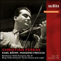Beethoven: Violin Concerto, Op. 61; Berg: Violin Concerto 'To the Memory of an Angel' - Christian Ferras (violin); Fritz Kreisler (violin cadenza)