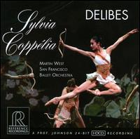 Delibes: Sylvia; Copp�lia - San Francisco Ballet Orchestra; Martin West (conductor)