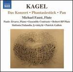 Mauricio Kagel: Das Konzert; Phantasiestnck; Pan
