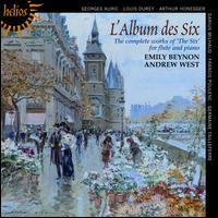 L'Album des Six: The Complete Works for Flute and Piano - Andrew West (piano); Emily Beynon (flute)