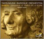 Rameau: Dardanus; Le Temple de la Gloire (Orchestral Suites)