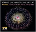 Handel: Music for the Royal Fireworks
