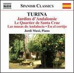 Joaqufn Turina: Jardins d'Andalousie; Le Quartier de Santa Cruz; Las musas de Andalucia; En el cortijo
