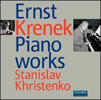 Ernst Krenek: Piano Works - Stanislav Khristenko (piano); Waltraud Hofbauer (composite)
