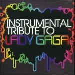 Instrumental Tribute to Lady Gaga
