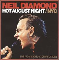 Hot August Night/NYC: Live from Madison Square Garden - Neil Diamond