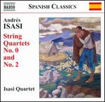 Andr�s Isasi: String Quartets No. 0 and No. 2