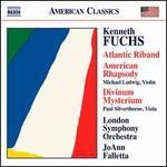 Kenneth Fuchs: Atlantic Riband; American Rhapsody; Divinum Mysterium