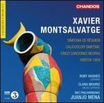 Xavier Montsalvatge: Simfonia de RTquiem; Calidoscopi Simfonic; Cino Canciones Negras; Partita 1958