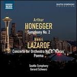 Arthur Honegger: Symphony No. 2; Henri Lazarof: Concerto for Orchestra No. 2 'Icarus'