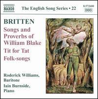 Britten: Songs and Proverbs of William Blake; Tit for Tat; Folk-songs - Iain Burnside (piano); Roderick Williams (baritone)