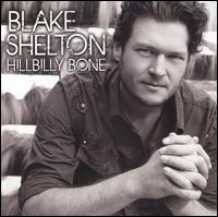 Hillbilly Bone - Blake Shelton