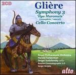 Gli�re: Symphony No. 3 'Ilya Muromets'; Cello Concerto