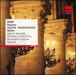 FaurT: Requiem; Villette, Roger-Ducasse: Motets