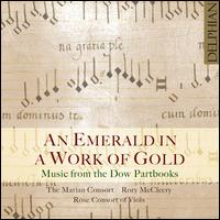 Music from the Dow Partbooks: An Emerald in a Work of Gold - Emma Walshe (soprano); Gwendolen Martin (soprano); Ibi Aziz (bass viol); John Bryan (viol); Rory McCleery (counter tenor);...