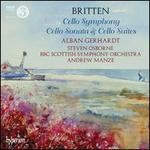 Britten: Cello Symphony; Cello Sonata; Cello Suites
