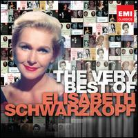 Thd Very Best of Elisabeth Schwarzkopf - Edwin Fischer (piano); Elisabeth Gr�mmer (soprano); Elisabeth Schwarzkopf (soprano); Gerald Moore (piano);...
