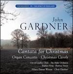 John Gardner: Cantata for Christmas; Organ Concerto; Christmas Carols